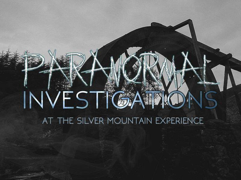 Paranormal Investigations at The Silver Mountain Experience - Paranormal Investigations at The Silver Mountain E