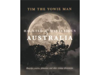 Haunted and Mysterious Australia Haunted and Mysterious Australia