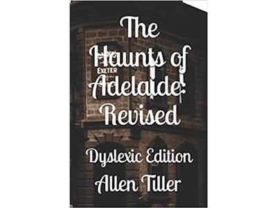 The Haunts of Adelaide: Dyslexic Edition Dyslexic Edition cover