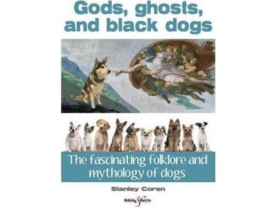 Gods, ghosts and black dogs Front Cover