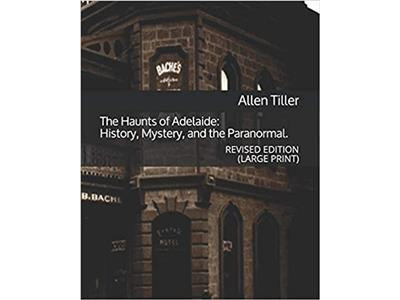 The Haunts of Adelaide: Revised Edition Large Print Edition